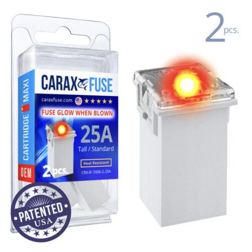CARAX Glow Fuse. CARTRIDGE MAXI 25A Set 2 pcs. TALL/STANDARD/FEMALE/FMX Fuse.